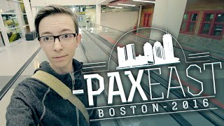 LOTS OF TRAVEL & FUN!! - Pax East (Day 1)