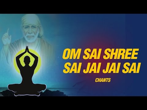 Om Sai Shree Sai Jai Jai Sai Sai Maha Mantra ( Sai Chants )