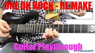 ONE OK ROCK - Re:make (Guitar Playthrough Cover By Guitar Junkie TV) HD