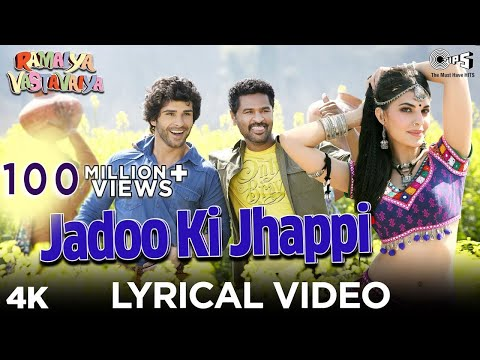 Jadoo Ki Jhappi Lyrics Video - Ramaiya Vastavaiya - Girish Kumar...