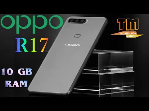 (Official)-OPPO R17 | Concept, First LOOK, Phone Specifications, Price, Release Date (10GB RAM)