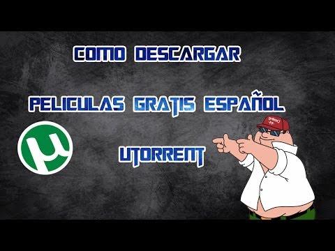 Como descargar peliculas gratis español utorrent