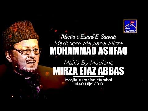 Majlis e Isaal e Sawaab Marhoom M.Mirza Mohd.Ashfaq By M.Ejaz Abbas Masjid e Iranian Mumbai 2019