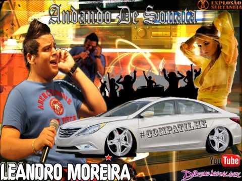 Leandro Moreira - Andando De Sonata (Lançamento 2014)