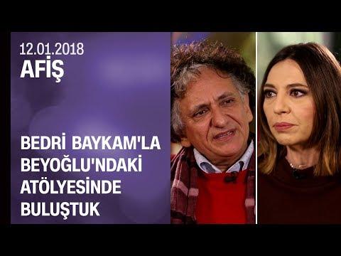 Bedri Baykam merak edilen her şeyi anlattı - Afiş 12.01.2018 Cuma