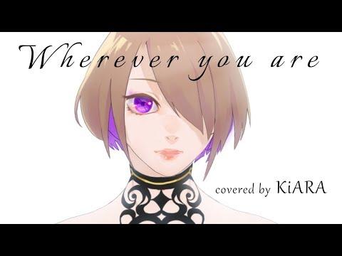 【愛してるよ】Wherever you are / ONE OK ROCK 歌ってみた【KiARA】