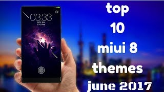 top 10 miui 8 thems  July 2017
