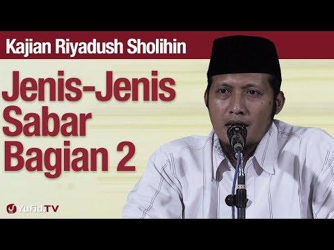 Kajian Riyadush Sholihin #91: Jenis-Jenis Sabar Bagian 2 - Ustadz Zaid Susanto, Lc