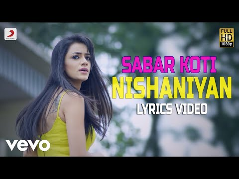Nishaniya - Lyrics Video | Sabar Koti
