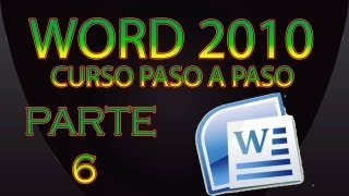 CURSO WORD 2010 PASO A PASO - MI PRIMER DOCUMENTO - HD -PARTE 6