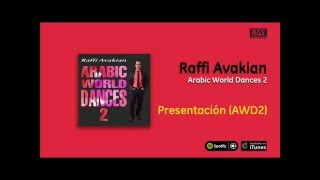 Raffi Avakian / Arabic World Dances 2 - Presentación (AWD2)