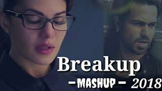Breakup Mashup 2018  Vaibhav Sharma  HeartBreak Ma