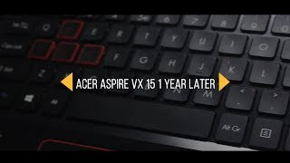 Acer Aspire VX 15 1 year later