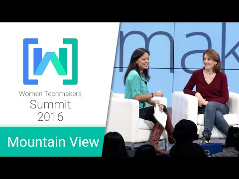 Women Techmakers Mountain View Summit 2016: Lessons in Leadership Fireside Chat