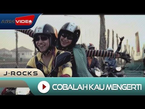 J-rocks - Cobalah Kau Mengerti