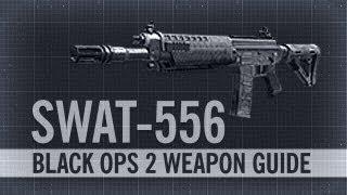 SWAT-556 : Black Ops 2 Weapon Guide & Gun Review