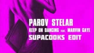 Parov Stelar feat. Marvin Gaye - Keep On Dancing (Supacooks Edit)