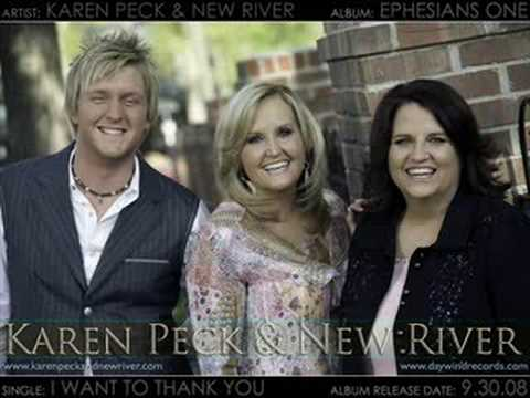 i Want To Thank You By Karen Peck & New River video