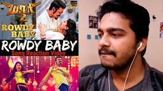 Rowdy Baby Song REACTION Video | Maari 2 | Dhanush | Sai Pallavi | Yuvan Shankar Raja | Oye Pk |