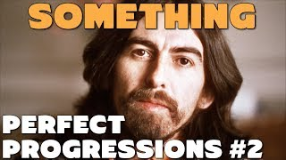 "Analyzing the Chords from George Harrison's ""Something"" - Perfect Progressions #2"