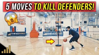 Top 5 - DEADLY Basketball Dribbling Moves to KILL YOUR DEFENDER!