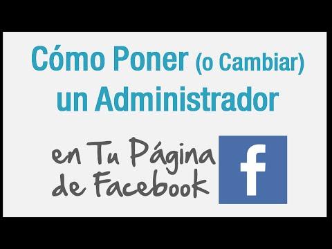 Cómo Poner (o Cambiar) Un Administrador en tu Página de Facebook