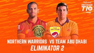 Match 27 I Eliminator 2 I Day 9 I HIGHLIGHTS I Northern Warriors vs Team Abu Dhabi I Abu Dhabi T10