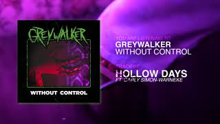 Greywalker 34 Hollow Days 34 Ft Carly Simon Warneke Official Audio Stream