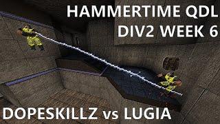 HammerTime QDL - dopeskillz vs lugia (div2) - QuakeWorld