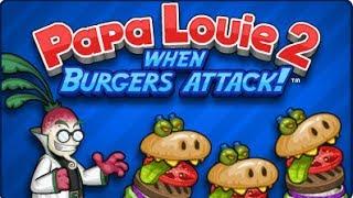 Прохождение игры папа луи 2 атака гамбургеров смотреть