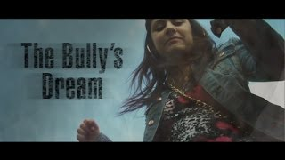 Bully - The Bully's Dream (an excerpt from the movie 'Once Upon a Life')
