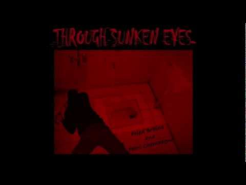 THROUGH SUNKEN EYES - You Left Your Wife For A Thai Whore