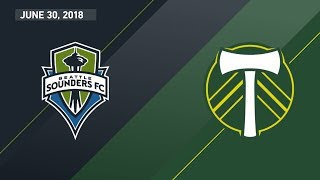 HIGHLIGHTS: Seattle Sounders FC vs Portland Timbers | June 30, 2018