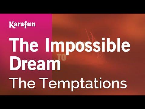 Karaoke The Impossible Dream - The Temptations *