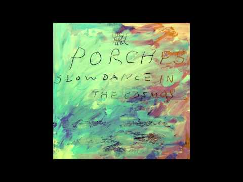 Porches - The Cosmos