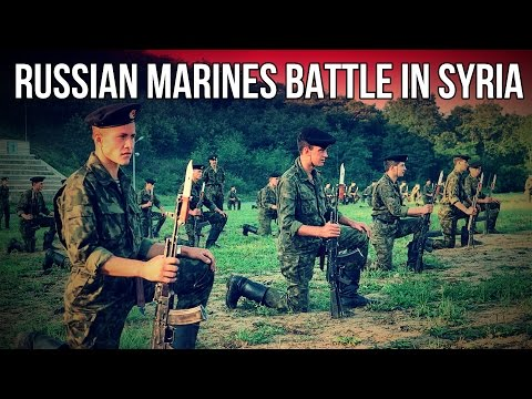 RUSSIAN MARINES BATTLE IN SYRIA