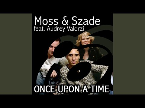 Once upon a time (Original Mix Radio Edit) (feat. Audrey Valorzi)