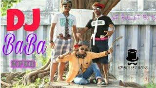 DJ BABA | BANGLA FUNNY VIDEO | KP BULLET BOYS | 2017