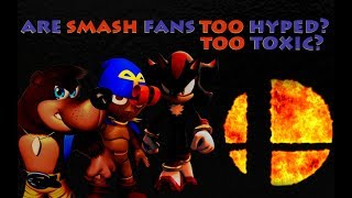 Are Smash Fans Too Hyped / Toxic? - Super Smash Bros. Ultimate