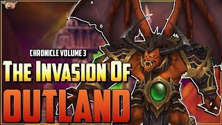 Warcraft Lore [Chronicle Vol 3] - New Allegiances / The Invasion of Outland