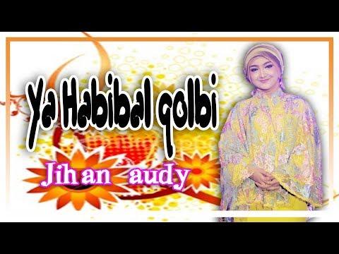 Download  Jihan Audy - Ya Habibal Qolbi  Gratis, download lagu terbaru