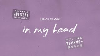 Ariana Grande  - in my head (Lyric Video)