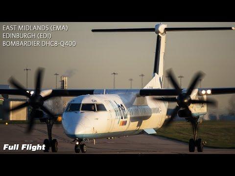 FlyBe BE262 Full Flight - East Midlands to Edinburgh (Bombardier DHC8-Q400)
