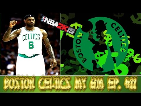 NBA 2K15 BOSTON CELTICS MY GM | Episode 11: LEBRON JAMES? + MONEY MONEY MONEY!!!