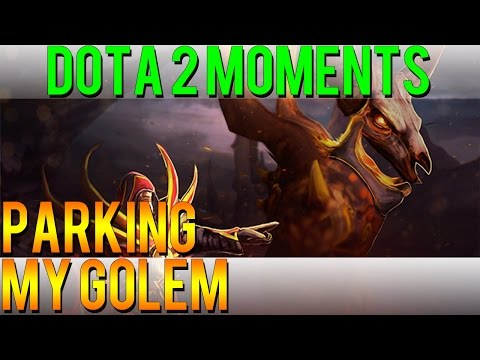 Dota 2 Moments - Parking My Golem