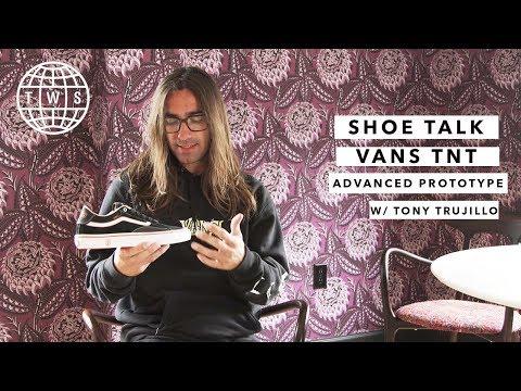 Shoe Talk: Tony Trujillo, Vans TNT Advanced Prototype