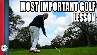 Most Important Golf Lesson Ever - Impact