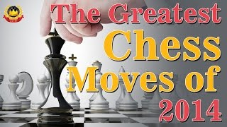 The Greatest Chess Moves of 2014
