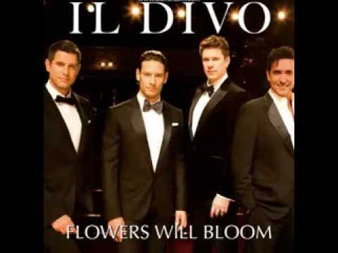 Il divo flowers will bloom full version youtube - Il divo unchained melody ...