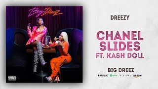 Dreezy - Chanel Slides Ft. Kash Doll (Big Dreez)